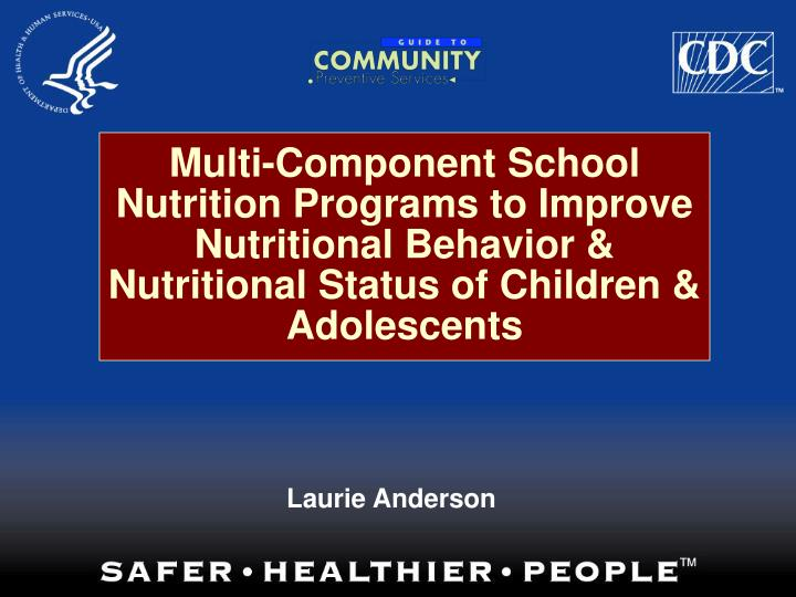 Multi-Component School Nutrition Programs to Improve Nutritional Behavior & Nutritional Status of Ch...