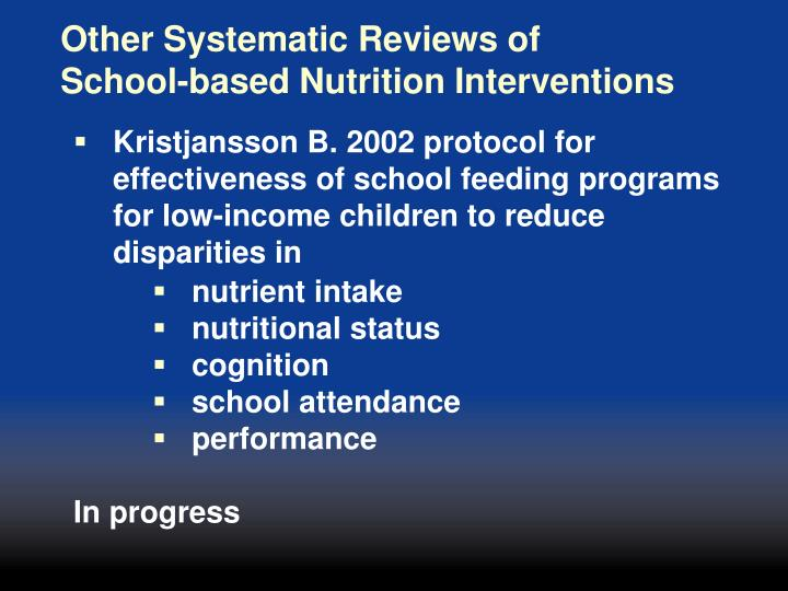 Other Systematic Reviews of           School-based Nutrition Interventions