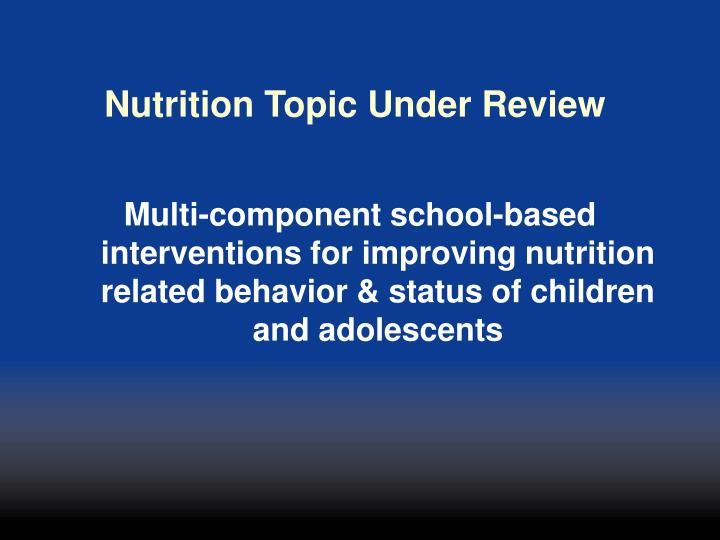 Nutrition Topic Under Review