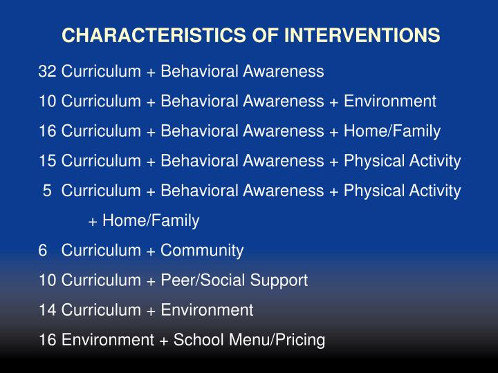 CHARACTERISTICS OF INTERVENTIONS