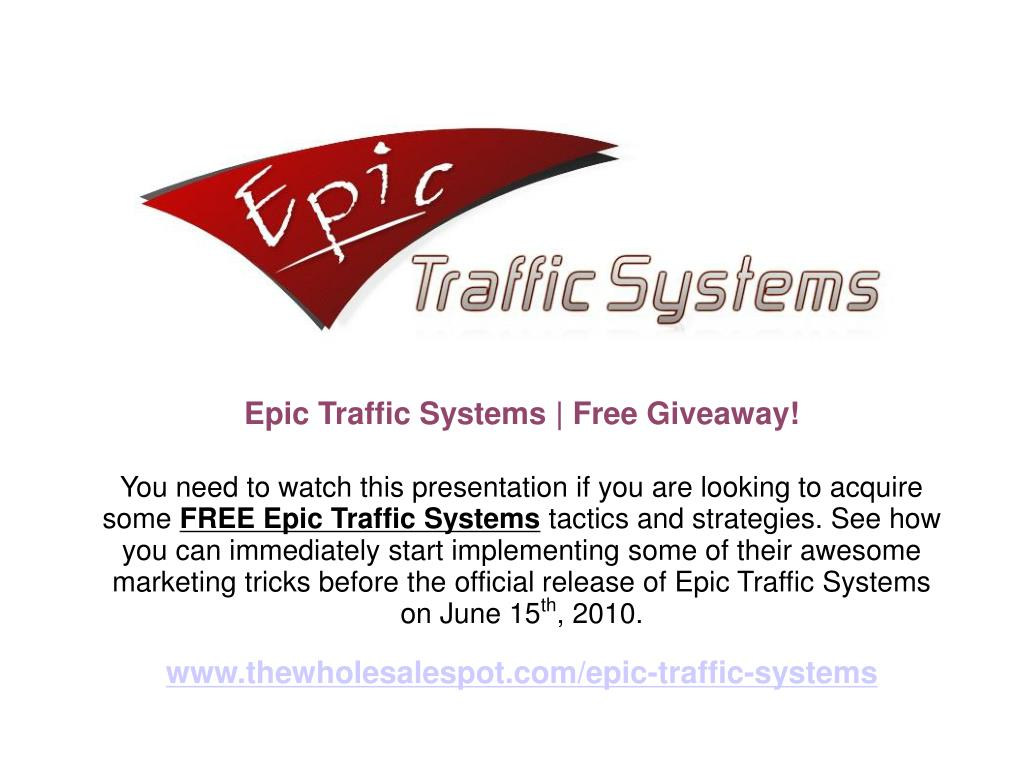 Epic Traffic Systems | Free Giveaway!