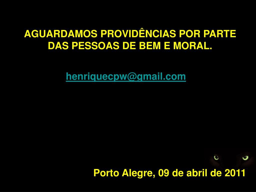Porto Alegre, 09 de abril de 2011