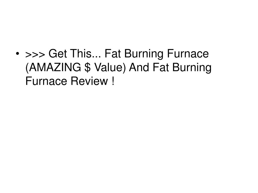 >>> Get This... Fat Burning Furnace (AMAZING $ Value) And Fat Burning Furnace Review !