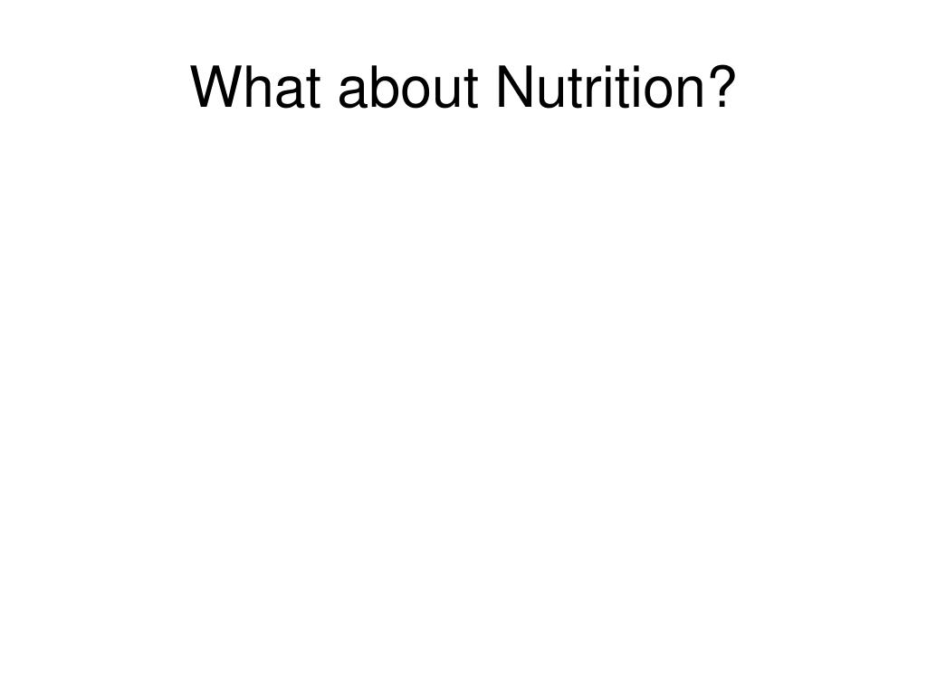 What about Nutrition?