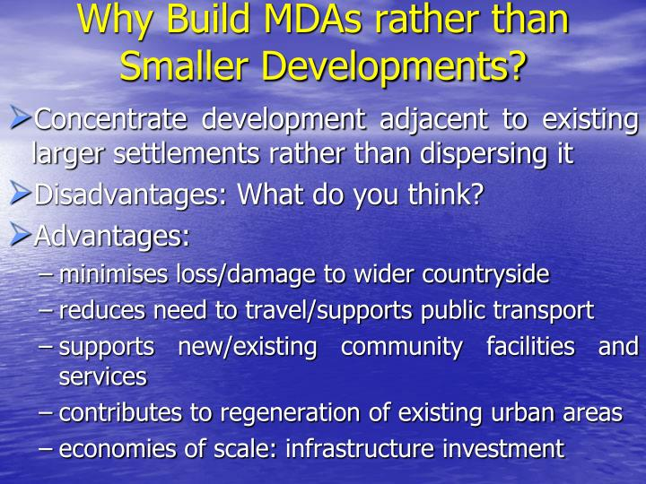 Why Build MDAs rather than Smaller Developments?