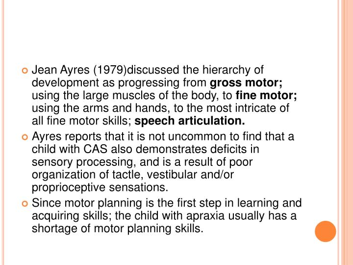 Jean Ayres (1979)discussed the hierarchy of development as progressing from