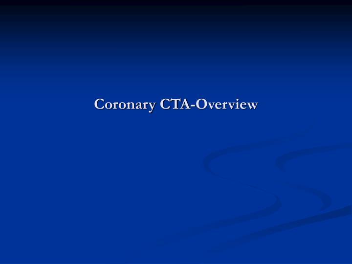 Coronary CTA-Overview