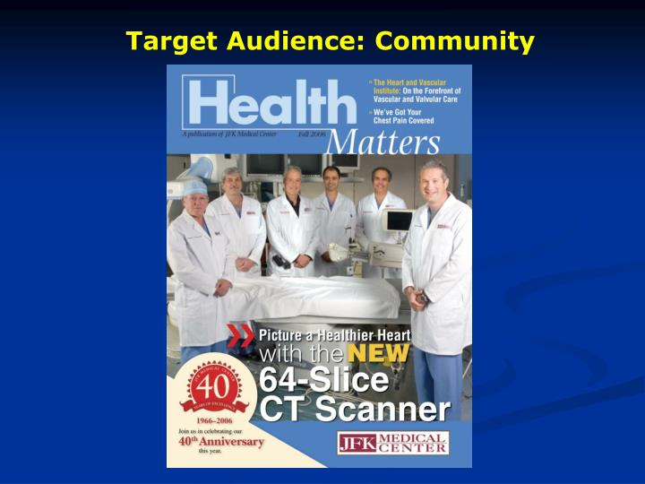 Target Audience: Community