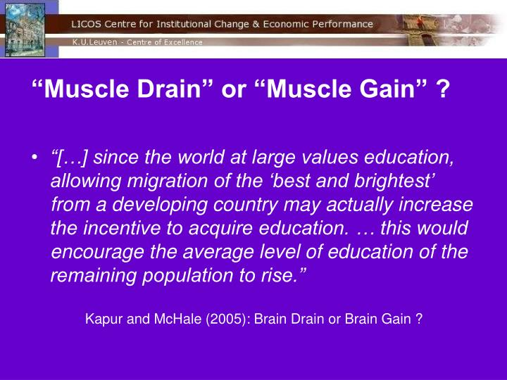 """Muscle Drain"" or ""Muscle Gain"" ?"