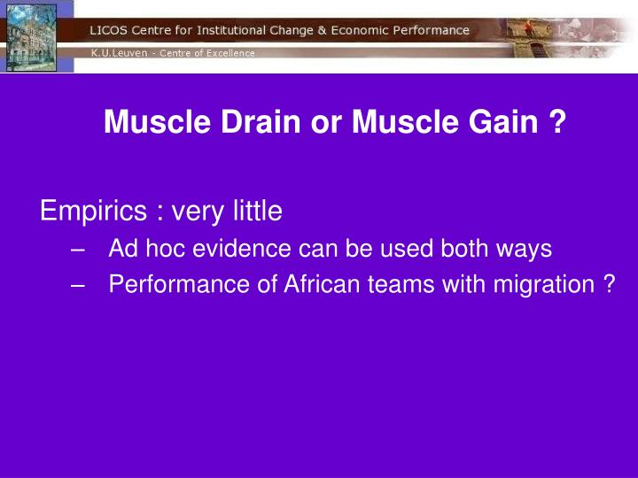 Muscle Drain or Muscle Gain ?