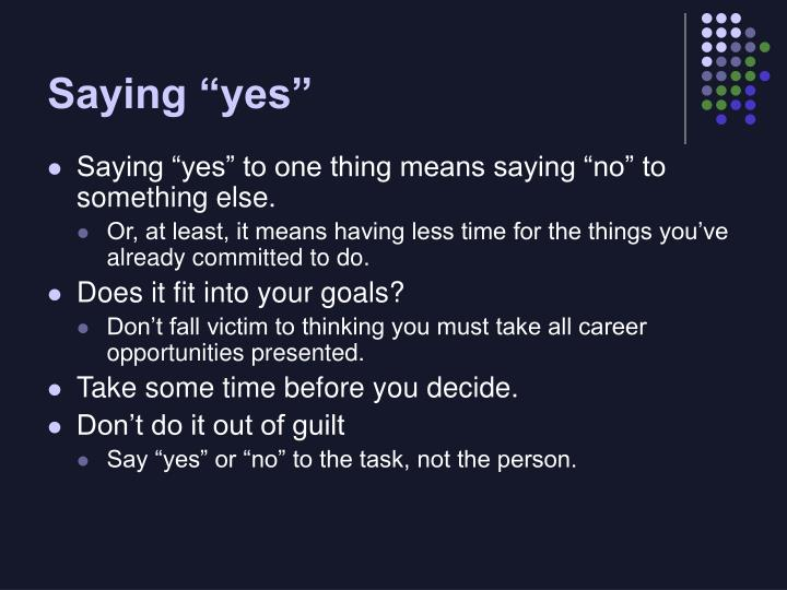 "Saying ""yes"""