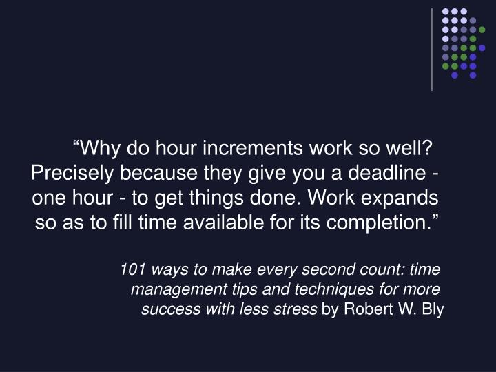 """Why do hour increments work so well?"
