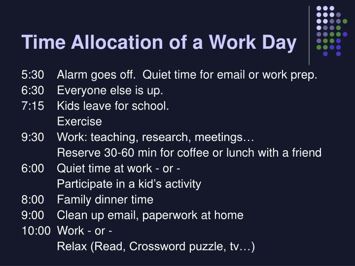 Time allocation of a work day