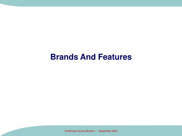 Brands And Features