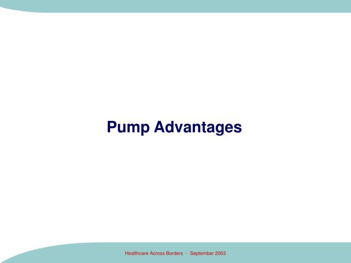 Pump Advantages