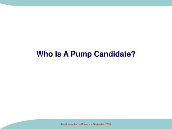 Who Is A Pump Candidate?