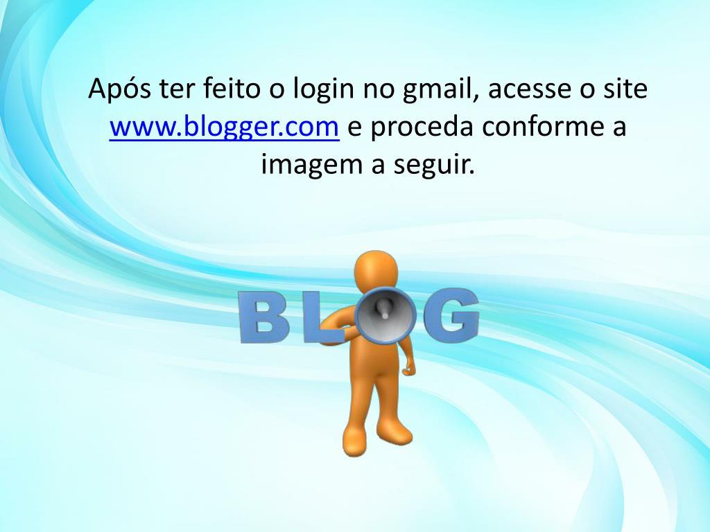 Após ter feito o login no gmail, acesse o site