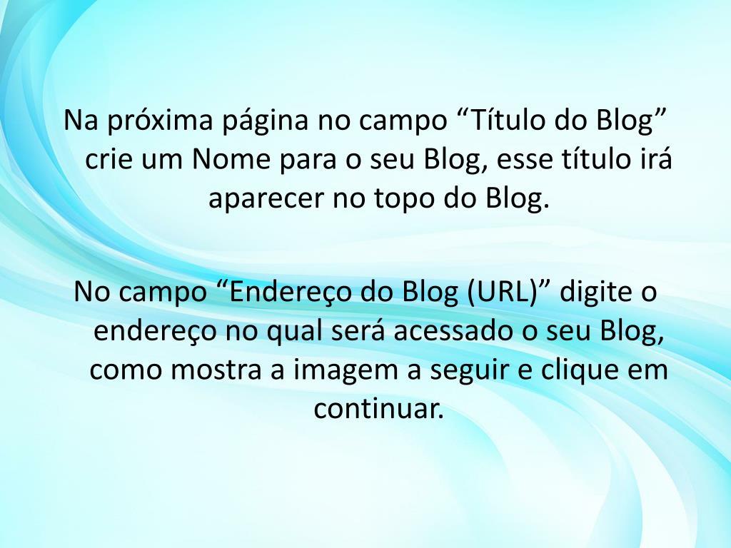 """Na próxima página no campo """"Título do Blog"""" crie um Nome para o seu Blog, esse título irá aparecer no topo do Blog."""