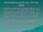 antecedentes de la ley 1314 de 20097