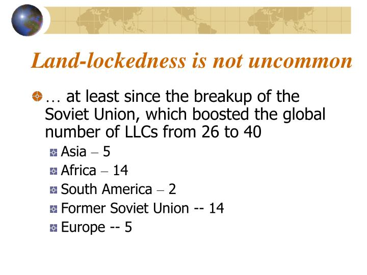 Land-lockedness is not uncommon