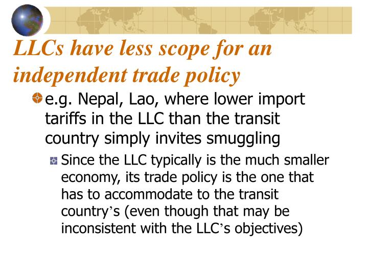 LLCs have less scope for an independent trade policy