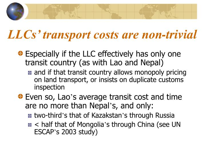 LLCs' transport costs are non-trivial