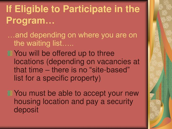 If Eligible to Participate in the Program…