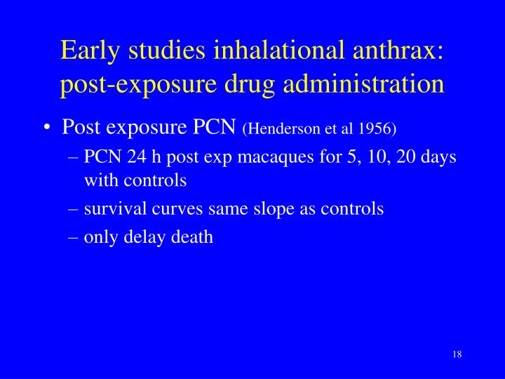 Early studies inhalational anthrax: post-exposure drug administration