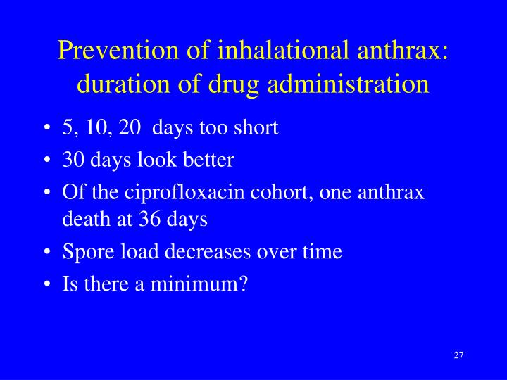 Prevention of inhalational anthrax: duration of drug administration