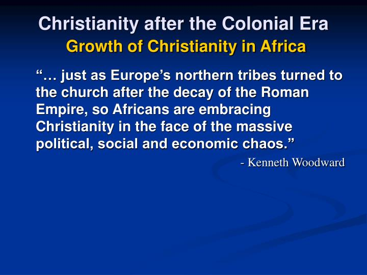 Christianity after the Colonial Era