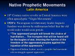 native prophetic movements latin america