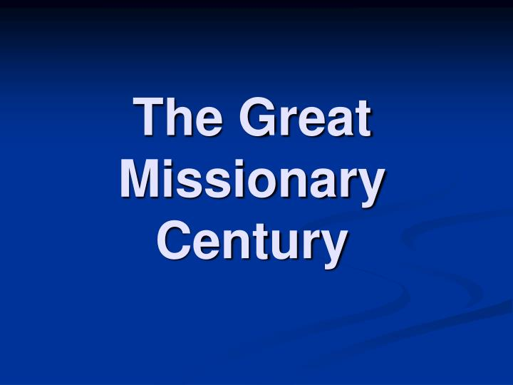 The Great Missionary Century
