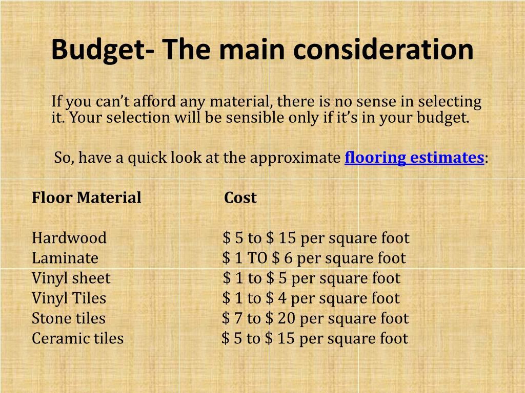 Budget- The main consideration