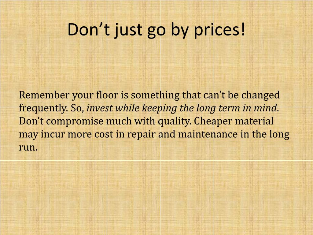 Don't just go by prices!