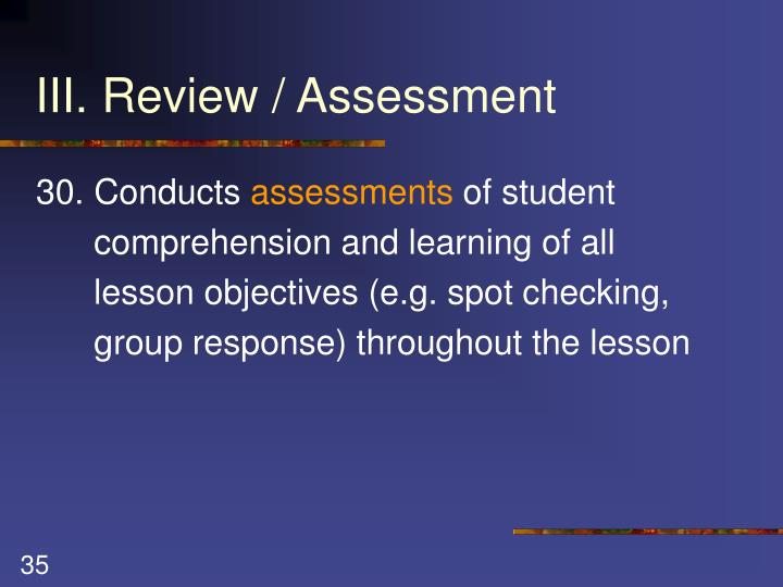 III. Review / Assessment