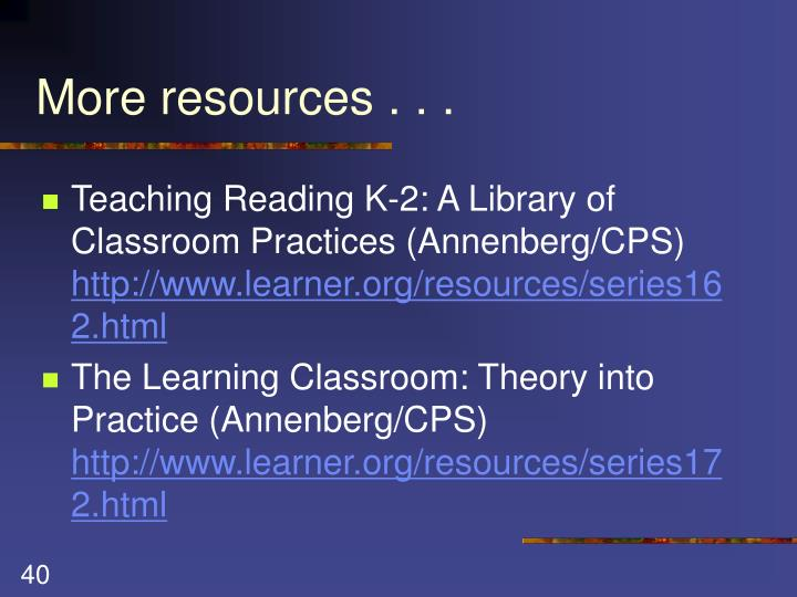 More resources . . .