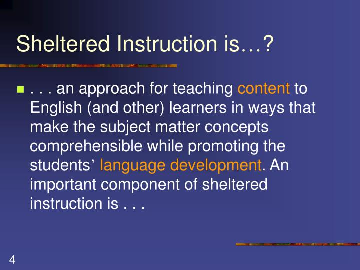 Sheltered Instruction is