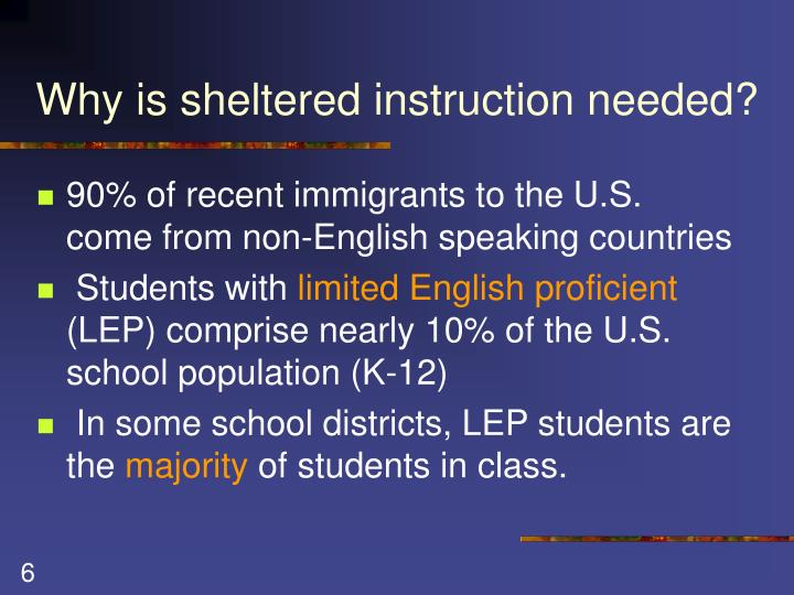Why is sheltered instruction needed?