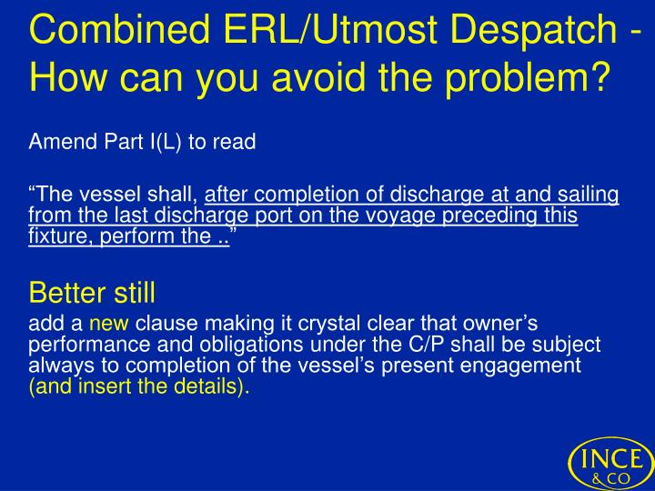 Combined ERL/Utmost Despatch - How can you avoid the problem?