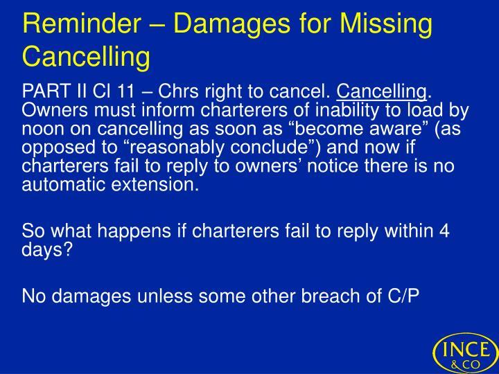 Reminder – Damages for Missing Cancelling