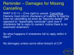 reminder damages for missing cancelling