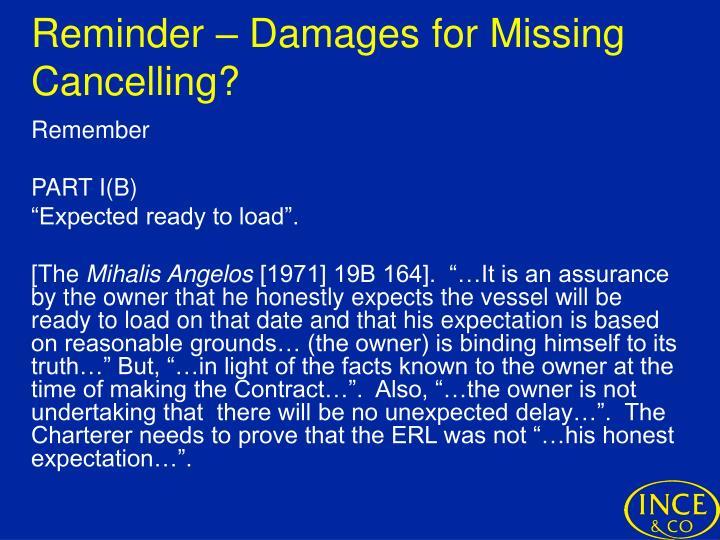 Reminder – Damages for Missing Cancelling?