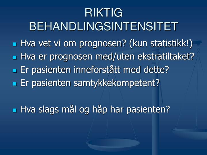 RIKTIG BEHANDLINGSINTENSITET
