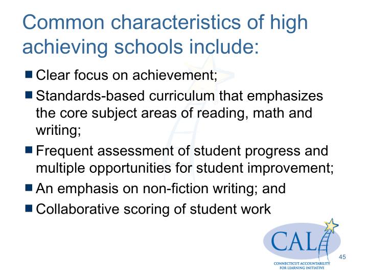 Common characteristics of high achieving schools include: