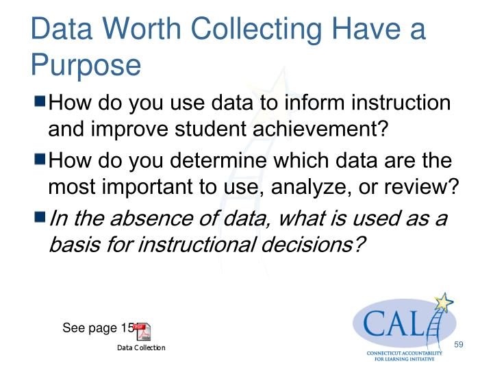 Data Worth Collecting Have a Purpose