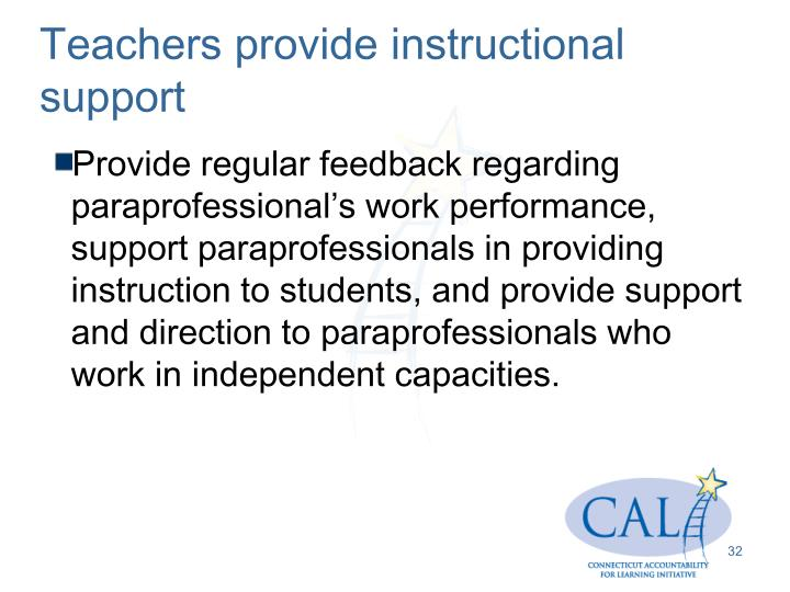 Teachers provide instructional support