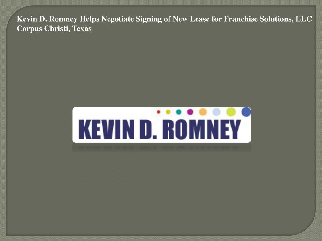 Kevin D. Romney Helps Negotiate Signing of New Lease for Franchise Solutions, LLC Corpus Christi, Texas