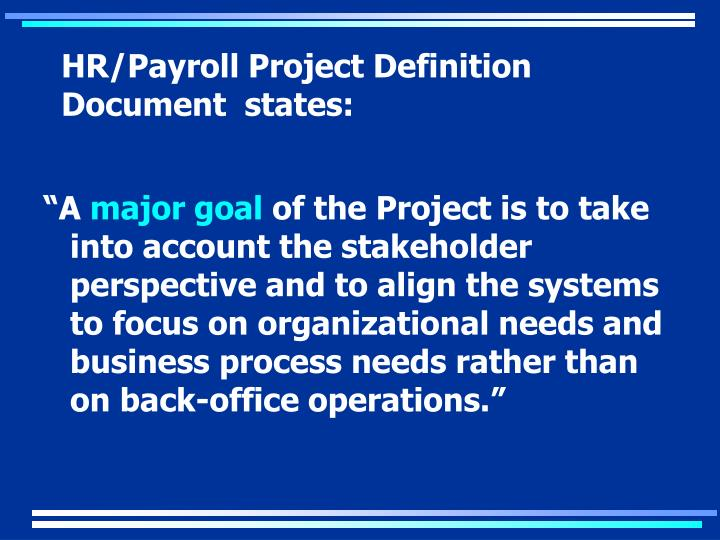 HR/Payroll Project Definition Document  states: