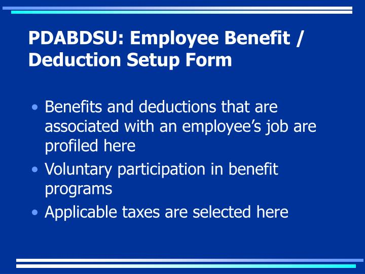 PDABDSU: Employee Benefit / Deduction Setup Form