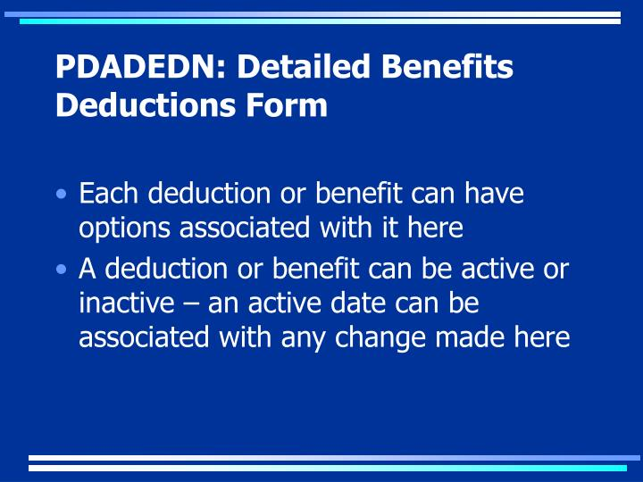 PDADEDN: Detailed Benefits Deductions Form